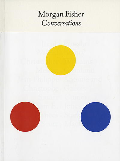 Morgan Fisher: Conversations