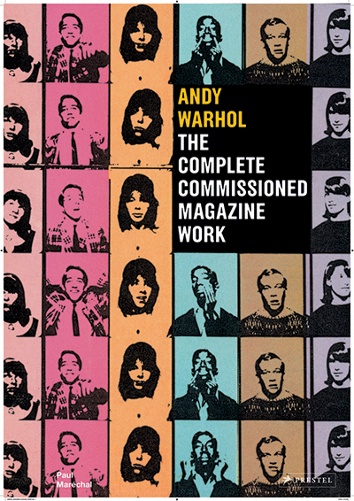 Andy Warhol<br />The Complete Commissioned Magazine Work