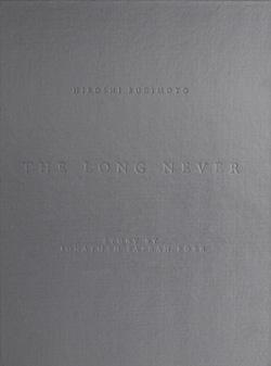 Hiroshi Sugimoto: The Long Never