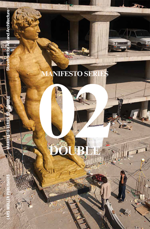Double: Storefront for Art and Architecture Manifesto Series 2