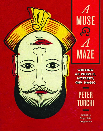 A Muse and a Maze<br />Writing as Puzzle, Mystery, and Magic