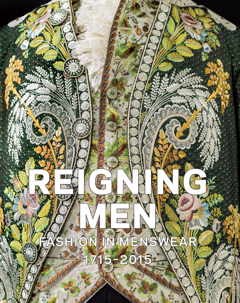 Reigning Men: Fashion in Menswear, 1715-2015