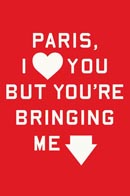 Paris I Love You But You're Bringing Me Down