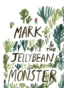 Mark & the Jellybeen Monster