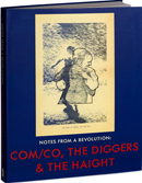 Notes from a Revolution: Com/Co, The Diggers & The Haight