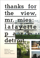 Thanks for the View, Mr. Mies: Lafayette Park, Detroit