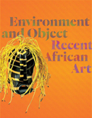 Enviroment and Object: Recent African Art