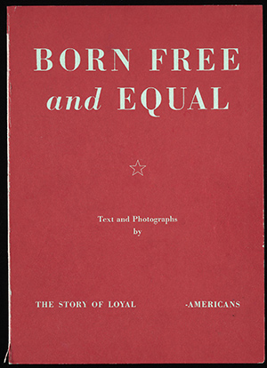 Born Free and Equal:The Story of Loyal___________-Americans