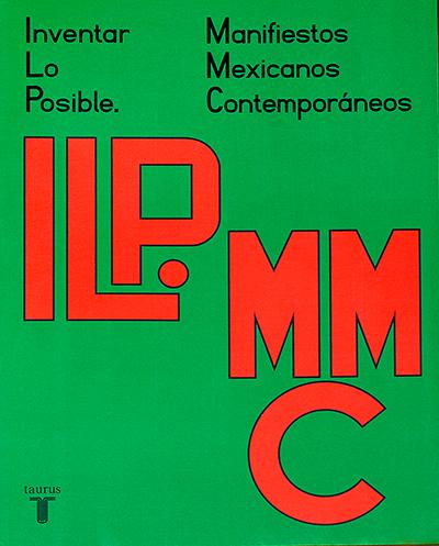 Inventar lo posible. Manifiestos mexicanos contemporáneos