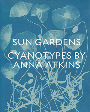 Sun Gardens: Cyanotypes by Anna Atkins