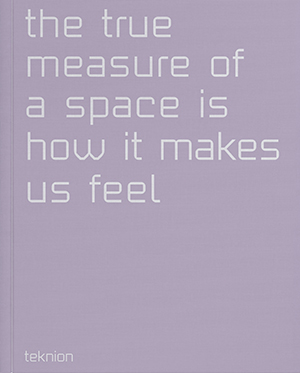 The True Measure of A Space Is How It Makes Us Feel