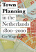 Town Planning In The Netherlands 1800 - 2000