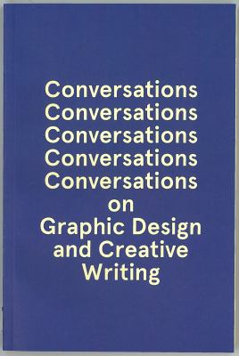 Five Conversations on Graphic Design and Creative Writing