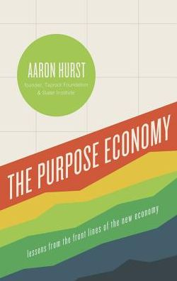 The Purpose Economy: Lessons from the Front Lines of the New Economy