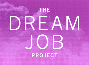 The Dream Job Project Part II